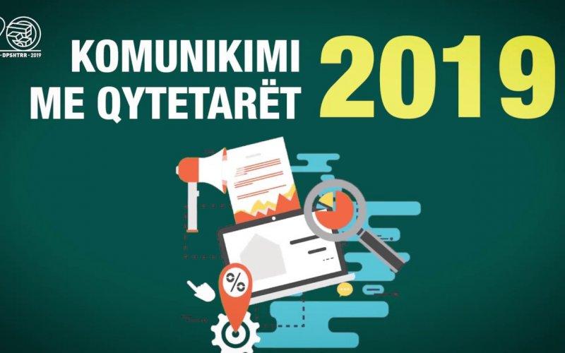DPSHTRR - Komunikimi me qytetarët 2019!