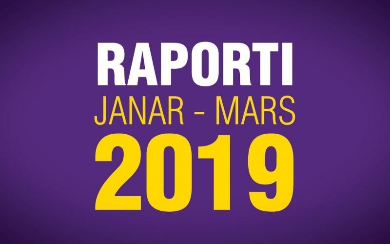 Raporti Janar - Mars 2019!